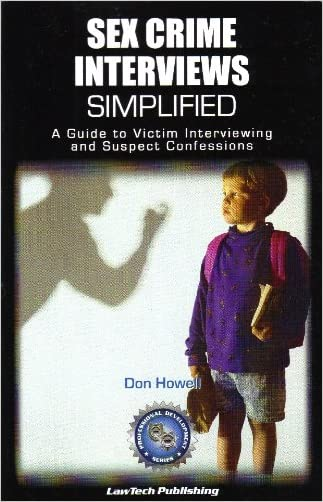 Sex Crime Interviews Simplified written by Don Howell