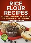 Rice Flour Recipes - 40 Gluten Free R...