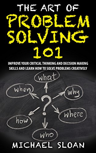 The Art Of Problem Solving 101: Improve Your Critical Thinking And Decision Making Skills And Learn How To Solve Problems Creatively (Thinking Fast An Slow compare prices)