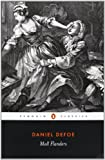 Moll Flanders: The Fortunes and Misfortunes of the Famous Moll Flanders (Penguin Classics)