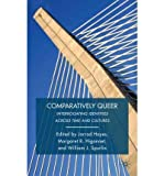 img - for [(Comparatively Queer: Interrogating Identities Across Time and Cultures)] [Author: Jarrod Hayes] published on (November, 2010) book / textbook / text book