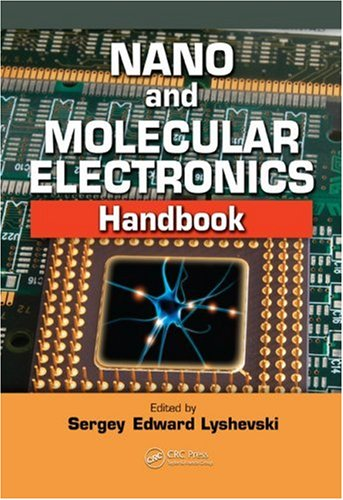 Nano and Molecular Electronics Handbook (Nano and Microengineering Series)