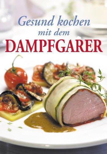 Gesund kochen mit dem Dampfgarer, Buch