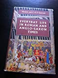 img - for Everyday Life In Roman And Anglo-Saxon Times book / textbook / text book