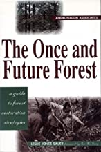 The Once and Future Forest A Guide To Forest Restoration Strategies