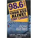 98.6 Degrees: The Art of Keeping Your Ass Alive book cover