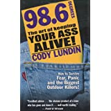 98.6 Degrees: The Art of Keeping Your Ass Alive ~ Cody Lundin