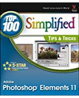 Photoshop Elements 11 Top 100 Simplified Tips and Tricks (Top 100 Simplified Tips & Tricks)