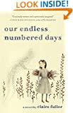 Our Endless Numbered Days: A Novel