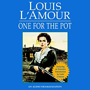 One for the Pot | [Louis L'Amour]