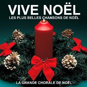 Vive No�l - Les plus belles chansons de No�l