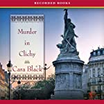 Murder in Clichy: An Aimée Leduc Investigation, Book 5 (       UNABRIDGED) by Cara Black Narrated by Carine Montbertrand