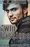 TWIN PASSIONS (A Logan Brothers Novel) (New Adult College Romance Series and Alpha Male Romance Novels Book 3)