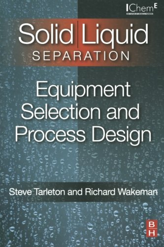 Solid/Liquid Separation: Equipment Selection and Process Design