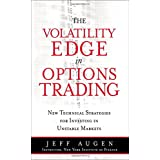 The Volatility Edge in Options Trading: New Technical Strategies for Investing in Unstable Markets ~ Jeffrey Augen