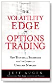 The Volatility Edge in Options Trading: New Technical Strategies for Investing in Unstable Markets