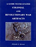 img - for A Guide to Excavated Colonial and Revolutionary War Artifacts book / textbook / text book