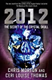 img - for 2012: The Secret of the Crystal Skull book / textbook / text book
