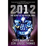 2012: The Secret of the Crystal Skullby Chris Morton
