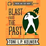 Blast from the Past: A 'Where Are They Now?' Mystery | Toni L.P. Kelner