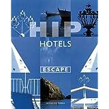 Hip Hotels: Escapeby Herbert Ypma