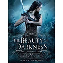 The Beauty of Darkness: The Remnant Chronicles, Book 3 Audiobook by Mary E. Pearson Narrated by Emily Rankin,  full cast