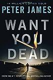 Want You Dead (Detective Superintendent Roy Grace)
