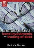img - for The Management of Bond Investments and Trading of Debt book / textbook / text book
