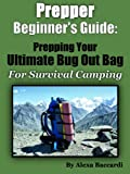 Prepper Beginners Guide: How To Prep Your Ultimate Bug Out Bag for Disaster Survival