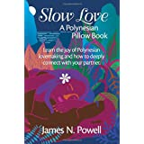 Slow Love: A Polynesian Pillow Bookby James N. Powell