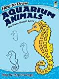 img - for How to Draw Aquarium Animals (Dover How to Draw) book / textbook / text book