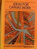 Ideas for Canvas Work (Batsford Craft Paperback)