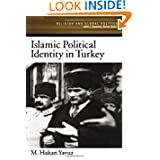 Islamic Political Identity in Turkey (Religion and Global Politics)