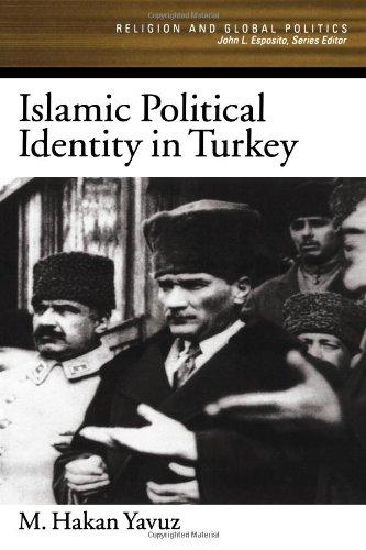 Islamic Political Identity in Turkey (Religion and Global...