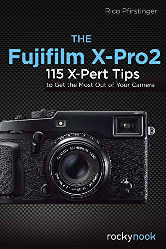 the-fujifilm-x-pro2-115-x-pert-tips-to-get-the-most-out-of-your-camera