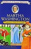 Martha Washington: America's First Lady (Childhood of Famous Americans)