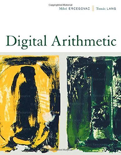 Digital Arithmetic (The Morgan Kaufmann Series in Computer Architecture and Design) 1st edition