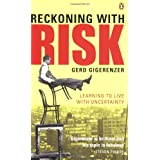 Reckoning with Risk: Learning to Live with Uncertaintyby Gerd Gigerenzer