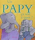 Un papy : Ca sert à quoi ?