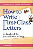 How to write first-class letters :  the handbook for practical letter writing /