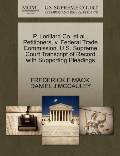 P. Lorillard Co. et al., Petitioners, v. Federal Trade Commission. U.S. Supreme Court Transcript of Record with Supporting Pleadings