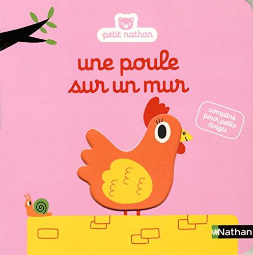 Une poule sur un mur : comptine pour petits doigts