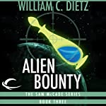 Alien Bounty: Sam McCade, Book 3 (       UNABRIDGED) by William C. Dietz Narrated by Bill Quinn