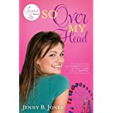 So Over My Head (The Charmed Life) ~ Jenny B. Jones