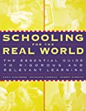 img - for Schooling for the Real World: The Essential Guide to Rigorous and Relevant Learning [Paperback] [1999] 1 Ed. Adria Steinberg, Kathleen Cushman book / textbook / text book