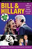 Bill & Hillary: So This Is That Thing Called Love (Blood Moon's Babylon Series)