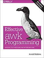 Effective awk Programming: Universal Text Processing and Pattern Matching, 4th Edition Front Cover