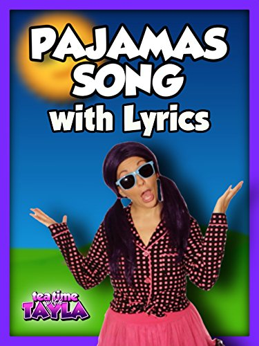 Tea Time with Tayla: Pajamas Song with Lyrics