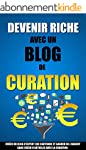 Devenir Riche Avec Un Blog De Curatio...
