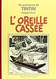 Les Aventures de Tintin : L'Oreille cassée : Edition fac-similé en noir et blanc